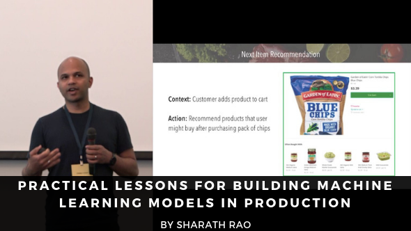 Practical Lessons for Building Machine Learning Models in Production - Sharath Rao