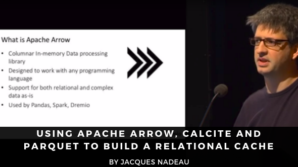 Using Apache Arrow, Calcite and Parquet to build a Relational Cache